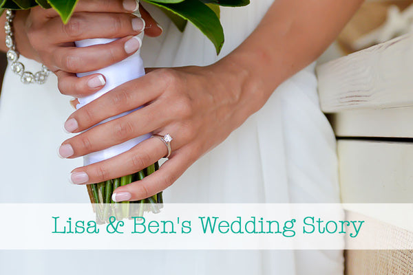 Lisa & Ben's Wedding Story