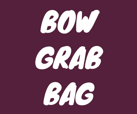 BOW GRAB BAG