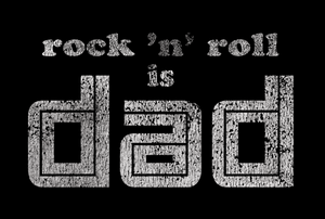 Rock'N'Roll is DAD T-shirt
