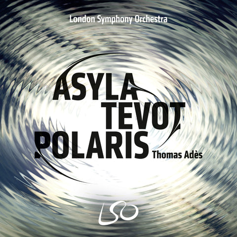 Adès: Asyla, Tevot, Polaris, Brahms [download]
