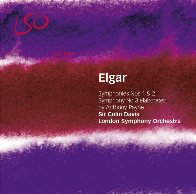 Elgar: Symphonies No. 1 & 2, Symphony No. 3 Elaborated By Anthony Payne album cover
