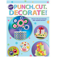 Wilton Punch. Cut. Decorate! Book