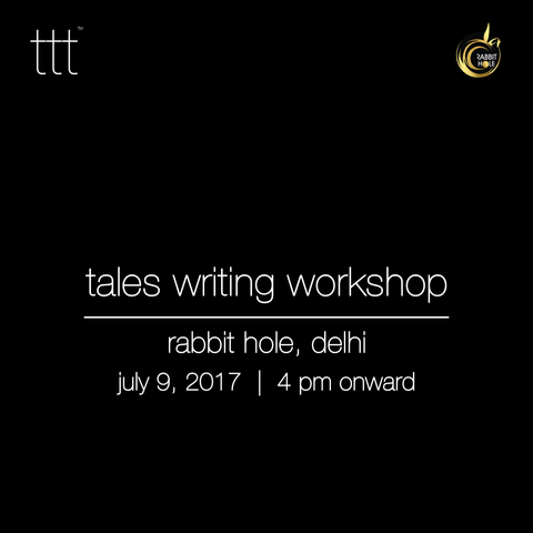 Tales Writing Workshop - Rabbit Hole, Delhi