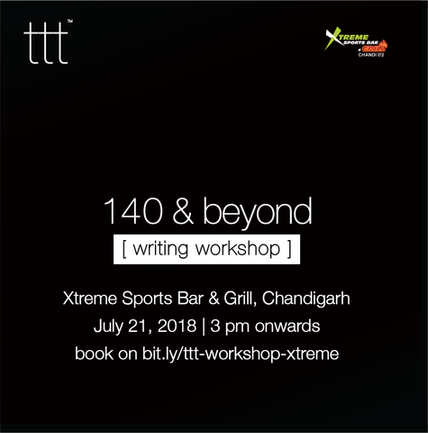 [writing workshop] 140 & Beyond  - Xtreme Sports Bar & Grill, Chandigarh