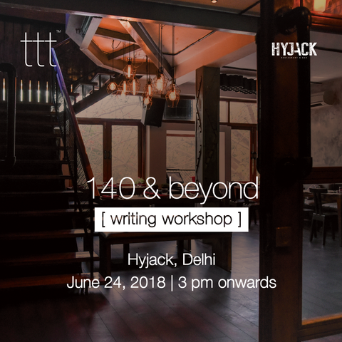 [writing workshop] 140 & beyond  - Hyjack, Delhi