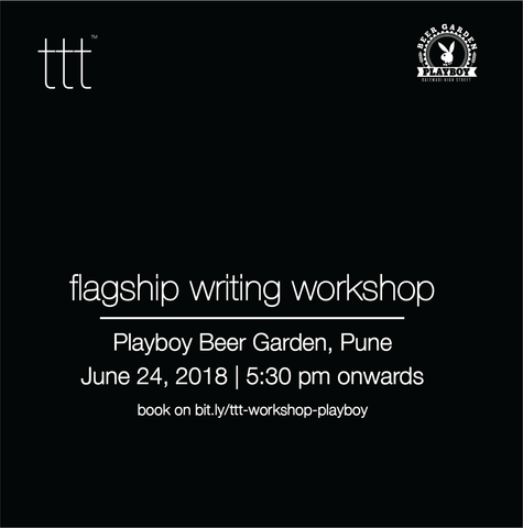 Flagship Writing Workshop - Playboy Beer Garden, Pune [24th June, 2018]