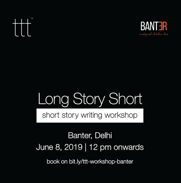 Long Story Short - Banter, Delhi  [8th June, 2019]