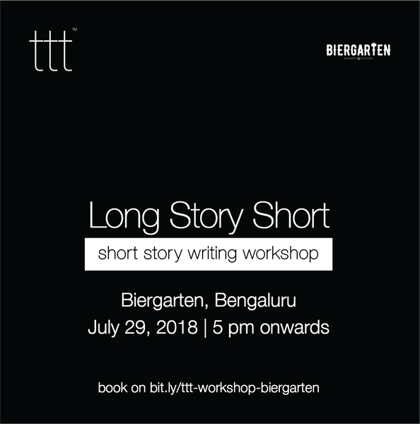Long Story Short - Biergarten, Bengaluru [29th July, 2018] Ticket + 97 Poems