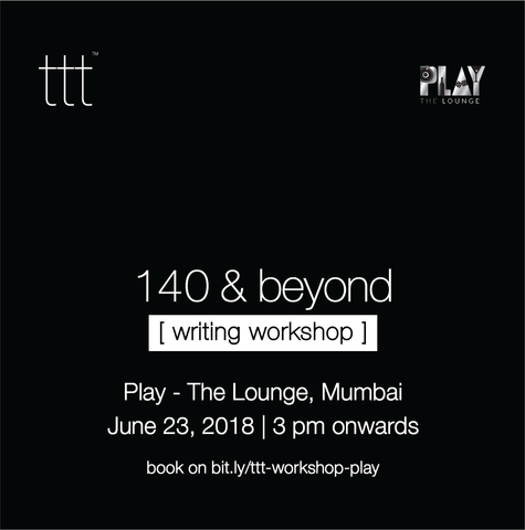 140 & Beyond - Play, Mumbai [23rd June, 2018] Ticket