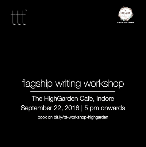 TTT - Flagship Writing Workshop - The HighGarden Cafe, Indore [22.9.18] Ticket + Book