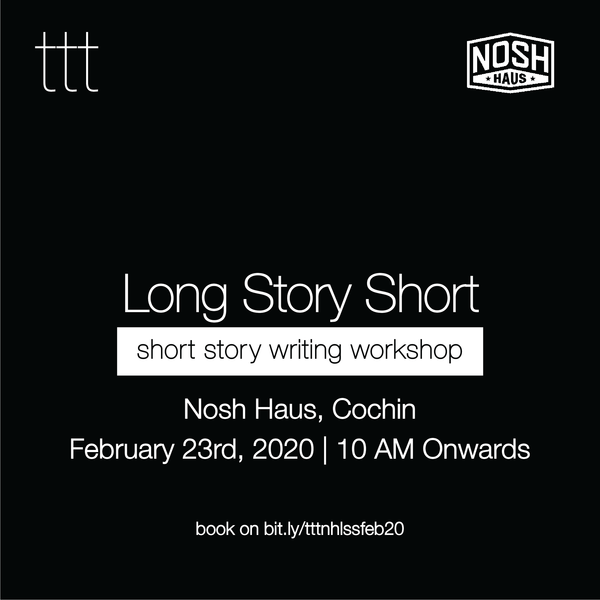 Long Story Short - Nosh Haus, Cochin [23rd February, 2020]