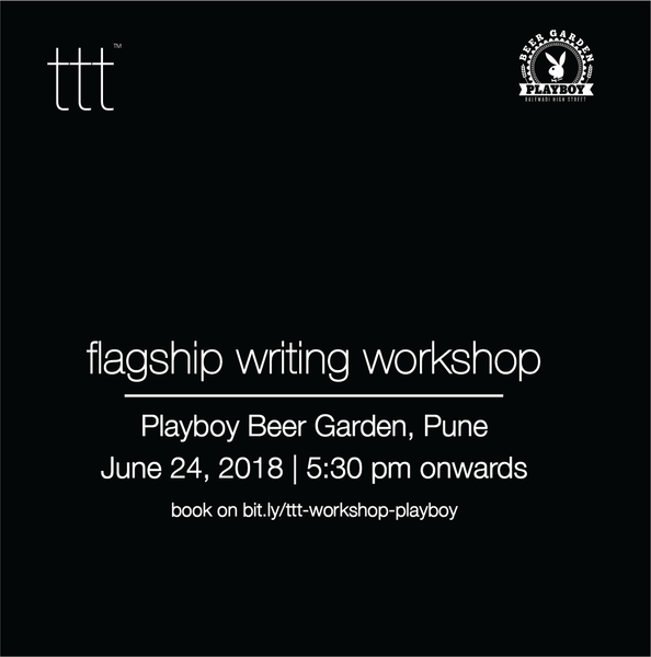 TTT - Workshops [Playboy Beer Garden, Pune] [24th June, 2018] Ticket + Tshirt Combo