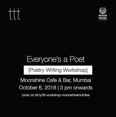 Everyone's a Poet - Moonshine Cafe & Bar, Mumbai [6th October, 2018] Ticket + 97 Poems