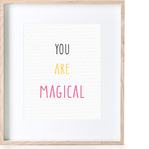 Print - You are Magical