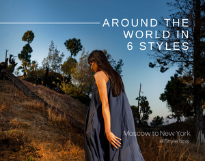 Moscow to New York: Around the World in 6 Styles!