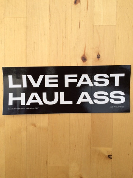 Live Fast Haul Ass Bumper Sticker