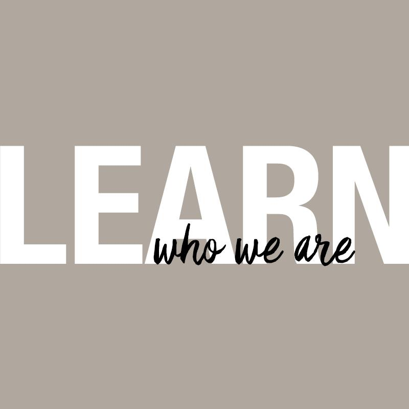 Learn who we are