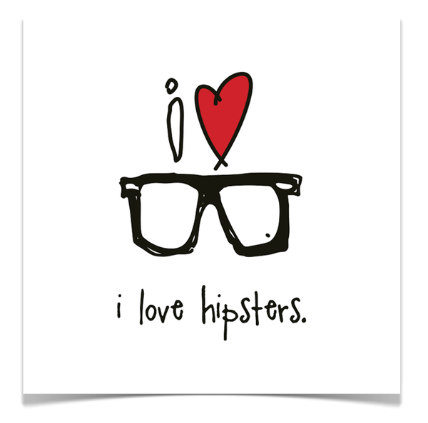 i love hipsters. 8x8 print.