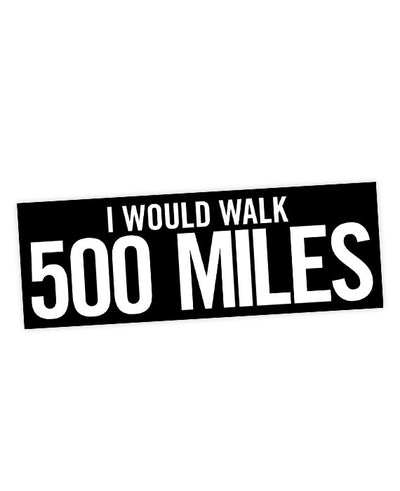 "The Proclaimers ""I Would Walk 500 Miles"" Lyric Sticker - bestplayever"