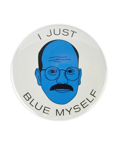 "Tobias Funke ""I just blue myself"" Large Badge - bestplayever"