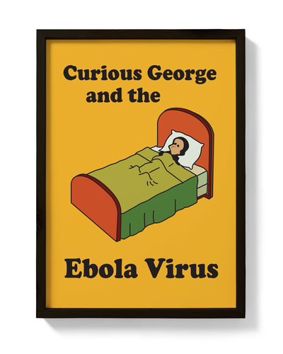 Curious George and the Ebola Virus Print - bestplayever