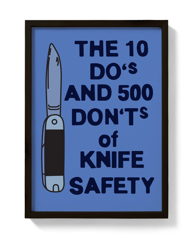 The 10 Do's and 500 Don'ts of Knife Safety Print - bestplayever