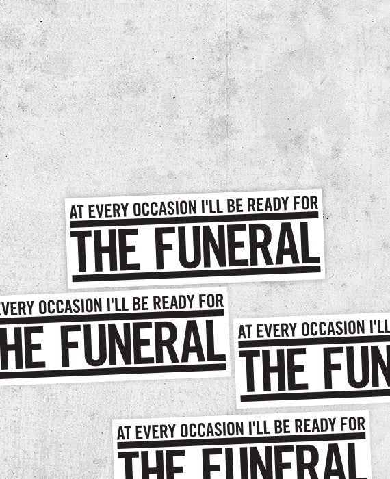 Band of horses the funeral lyric bumper sticker