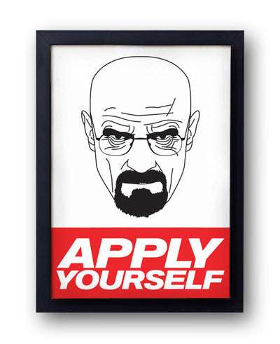 Walter White 'Apply Yourself ' Print - bestplayever