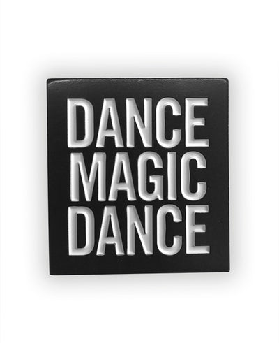 Dance Magic Dance Enamel Pin - bestplayever