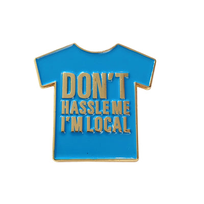 Don't Hassle Me I'm Local Pin