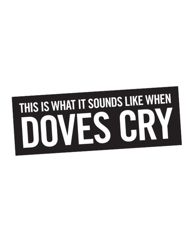 "Prince ""When Doves Cry"" Lyric Bumper sticker - bestplayever"