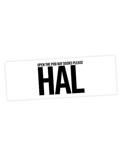 "2001: A Space Odyssey Sticker. ""Open the pod bay doors please, HAL."" - bestplayever"