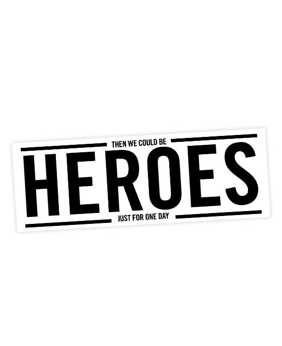 David bowie heroes lyric bumper sticker