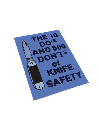 The 10 Do's and 500 Don'ts of Knife Safety Notebook - bestplayever
