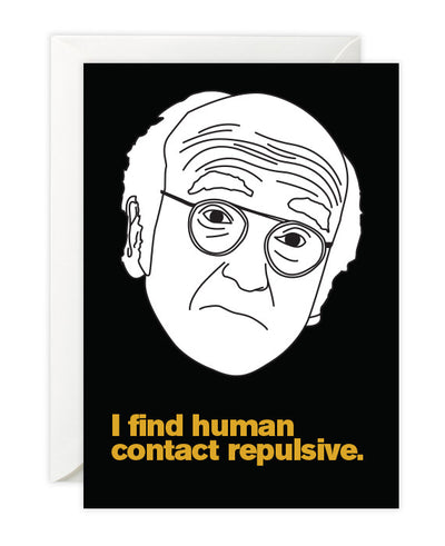 "Larry David ""I Find Human Contact Repulsive"" Card - bestplayever"