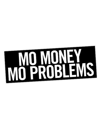 Mo Money Mo Problems Sticker - bestplayever