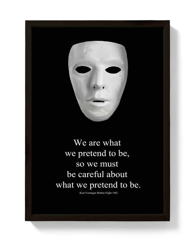 Kurt Vonnegut 'We Are Who We Pretend To Be' Quote Print - bestplayever