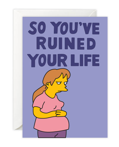 So You've Ruined Your Life Card - bestplayever