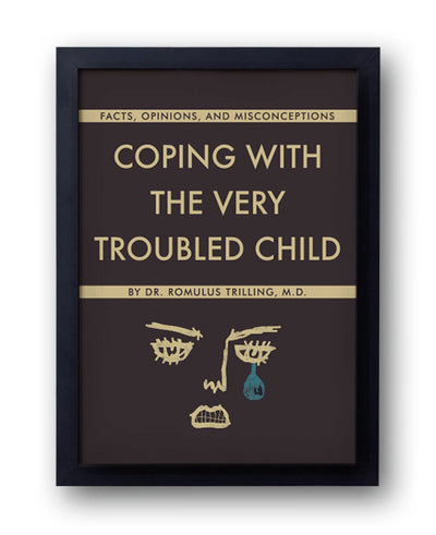 Coping With The Very Troubled Child Print - bestplayever