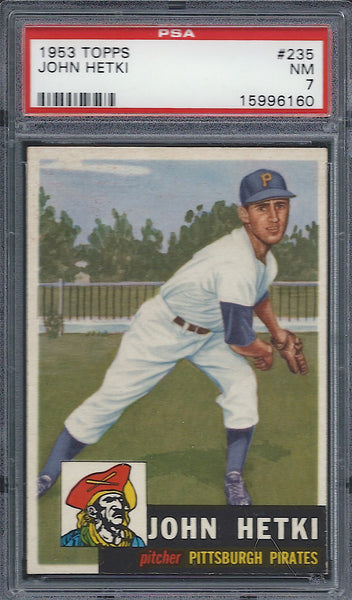 1953 Topps #235 John Hetki PSA 7 NM Pittsburgh Pirates
