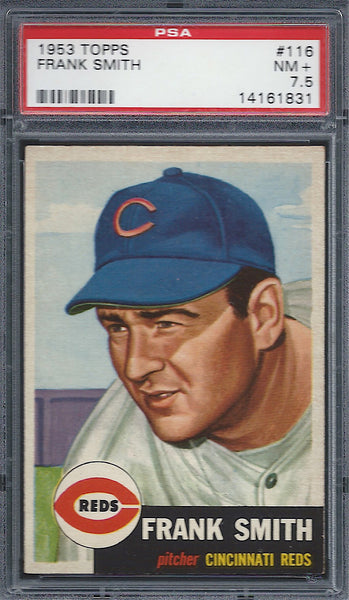 1953 Topps #116 Frank Smith PSA 7.5 NM+ Cincinnati Reds