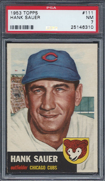 1953 Topps #111 Hank Sauer PSA 7 NM Chicago Cubs