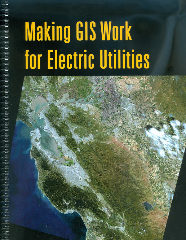 Making GIS Work for Electric Utilities