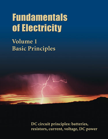 Fundamentals of Electricity, Volume 1, Basic Principles