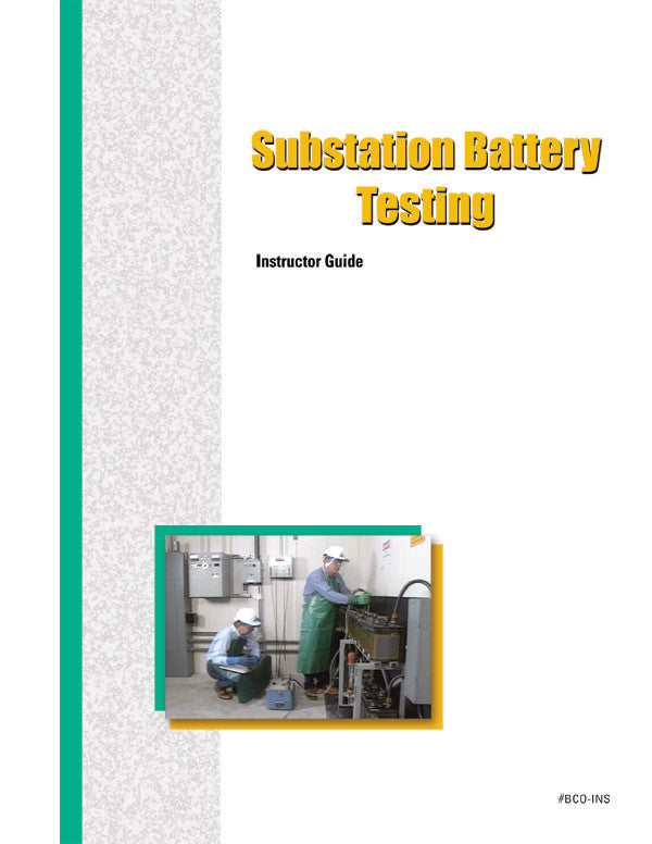 Substation Battery Testing - Instructor Guide