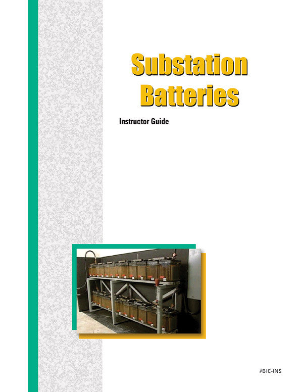 Substation Batteries - Instructor Guide