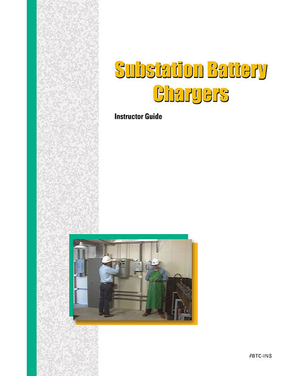 Substation Battery Chargers - Instructor Guide
