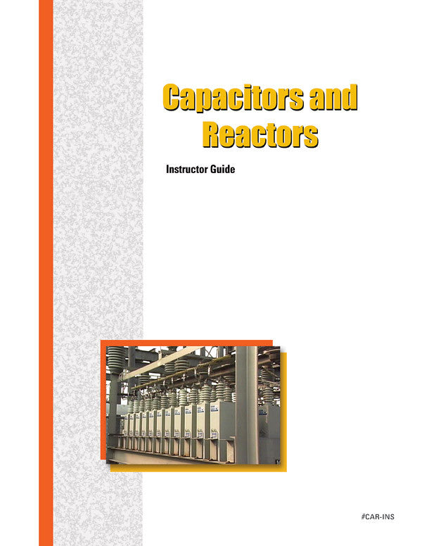 Capacitors and Reactors - Instructor Guide