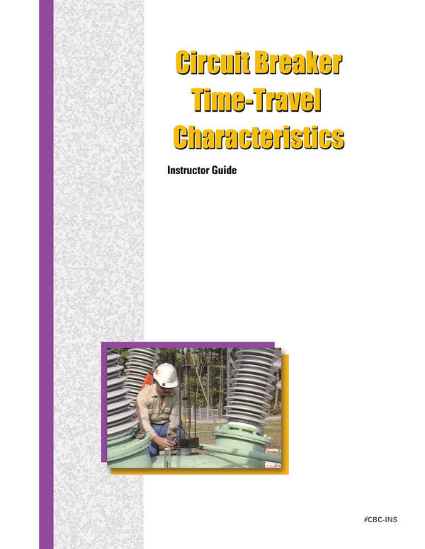 Circuit Breaker Time-Travel Characteristics - Instructor Guide