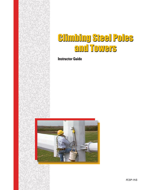 Climbing Steel Poles and Towers - Instructor Guide